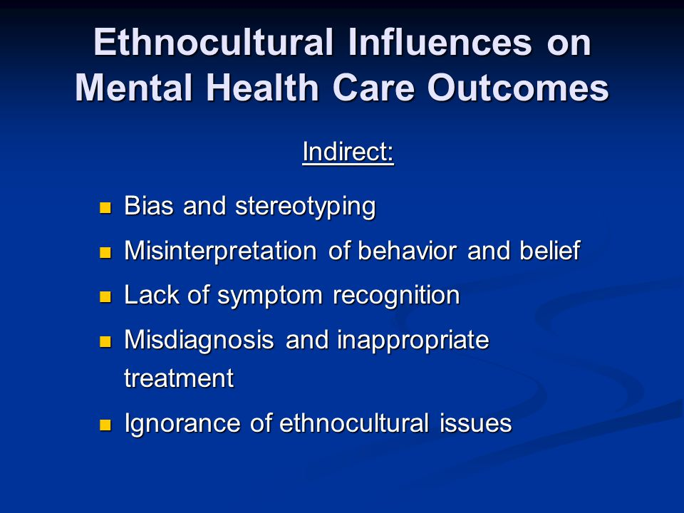 Ethnocultural Influences on Mental Health Care Outcomes