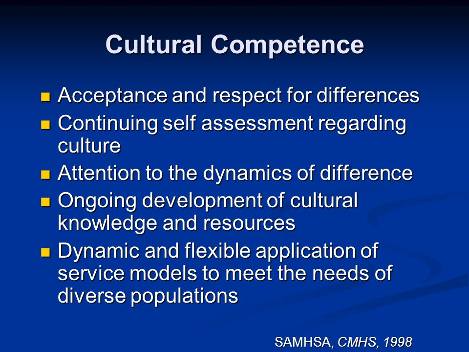 Cultural Competence Acceptance and respect for differences