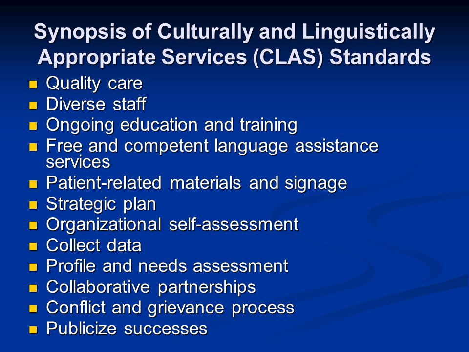 Synopsis of Culturally and Linguistically Appropriate Services (CLAS) Standards