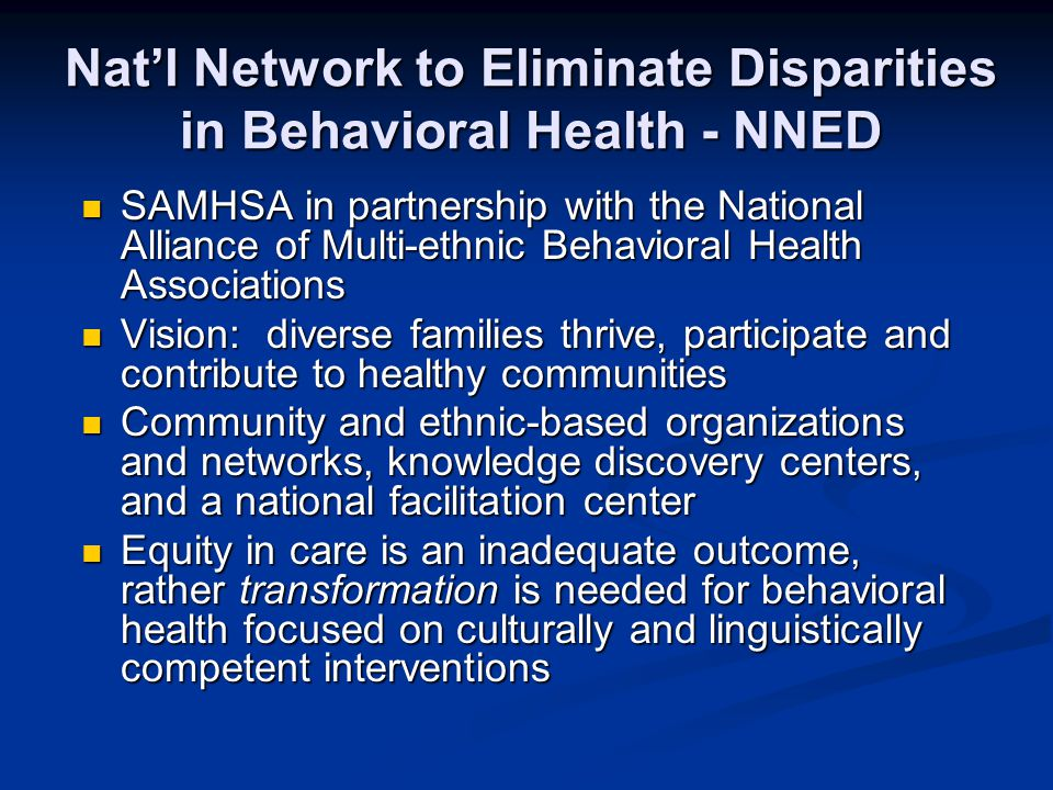 Nat'l Network to Eliminate Disparities in Behavioral Health - NNED