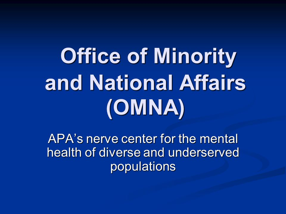 Office of Minority and National Affairs (OMNA)