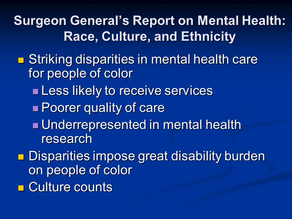 Surgeon General's Report on Mental Health: Race, Culture, and Ethnicity