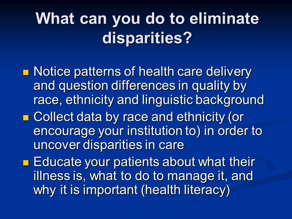 What can you do to eliminate disparities