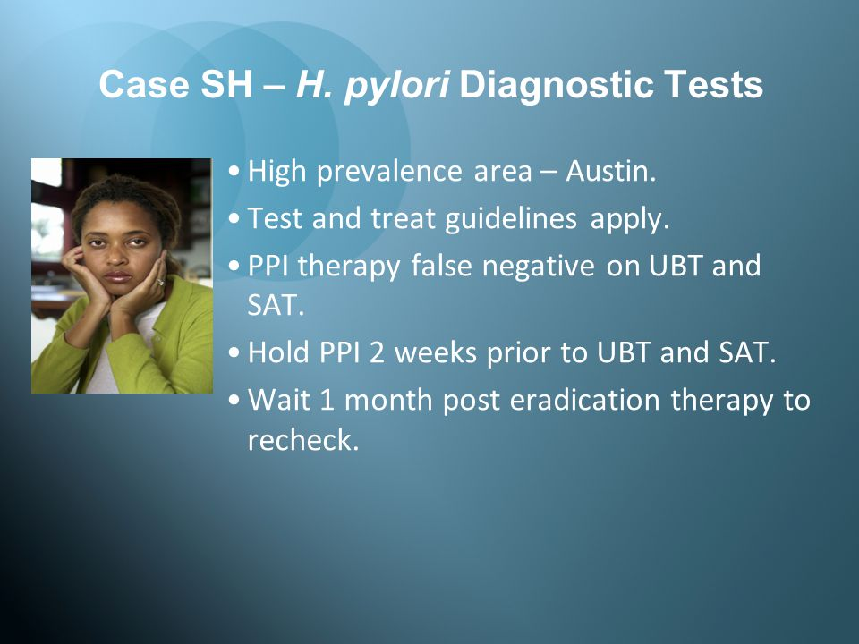Case SH – H. pylori Diagnostic Tests