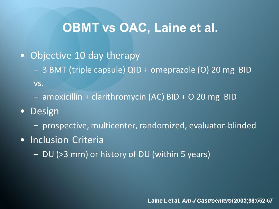 OBMT vs OAC, Laine et al. Objective 10 day therapy Design