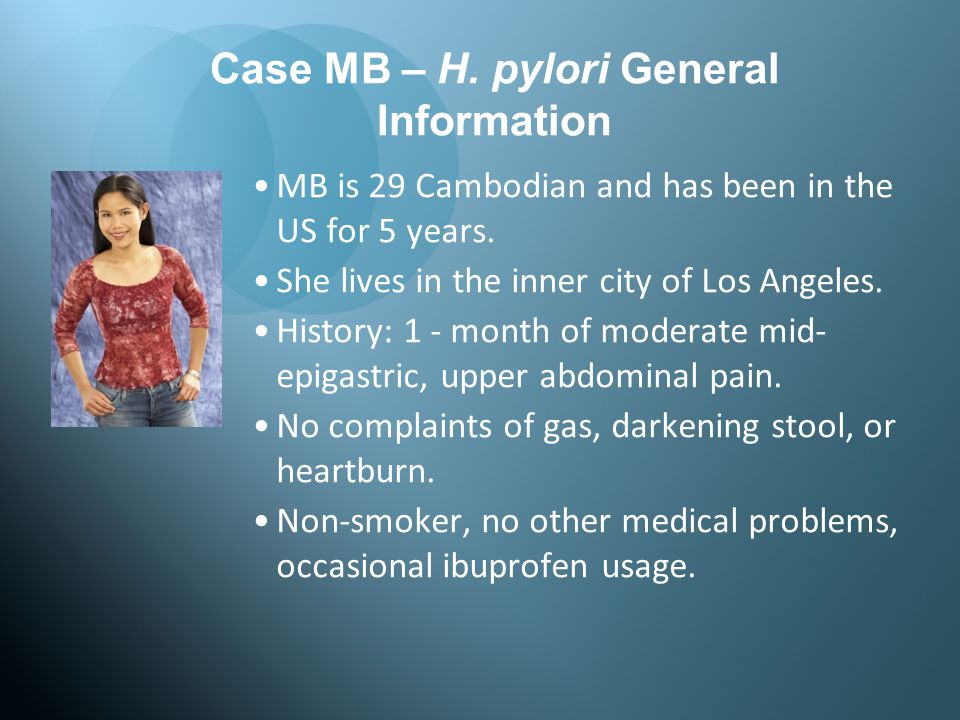 Case MB – H. pylori General Information