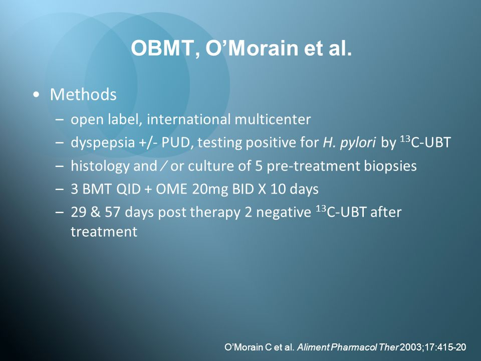 OBMT, O'Morain et al. Methods open label, international multicenter