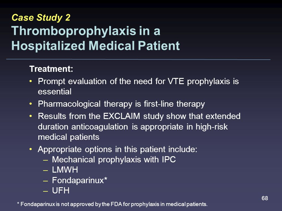 Case Study 2 Thromboprophylaxis in a Hospitalized Medical Patient