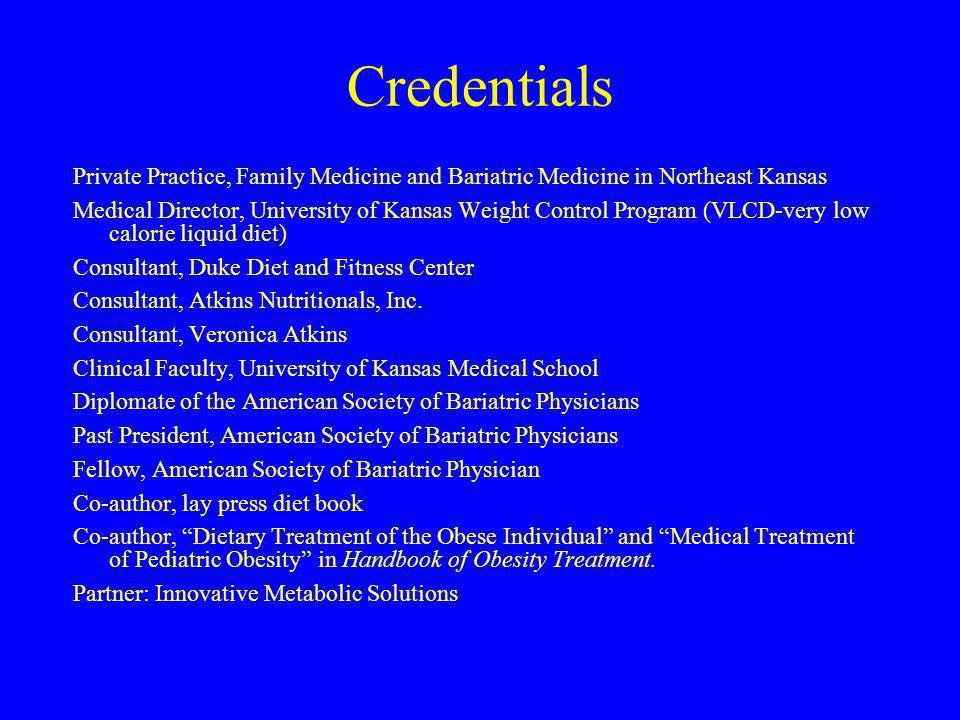Credentials Private Practice, Family Medicine and Bariatric Medicine in Northeast Kansas.