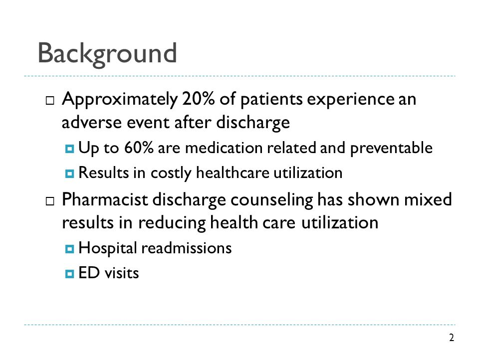 Background Approximately 20% of patients experience an adverse event after discharge. Up to 60% are medication related and preventable.