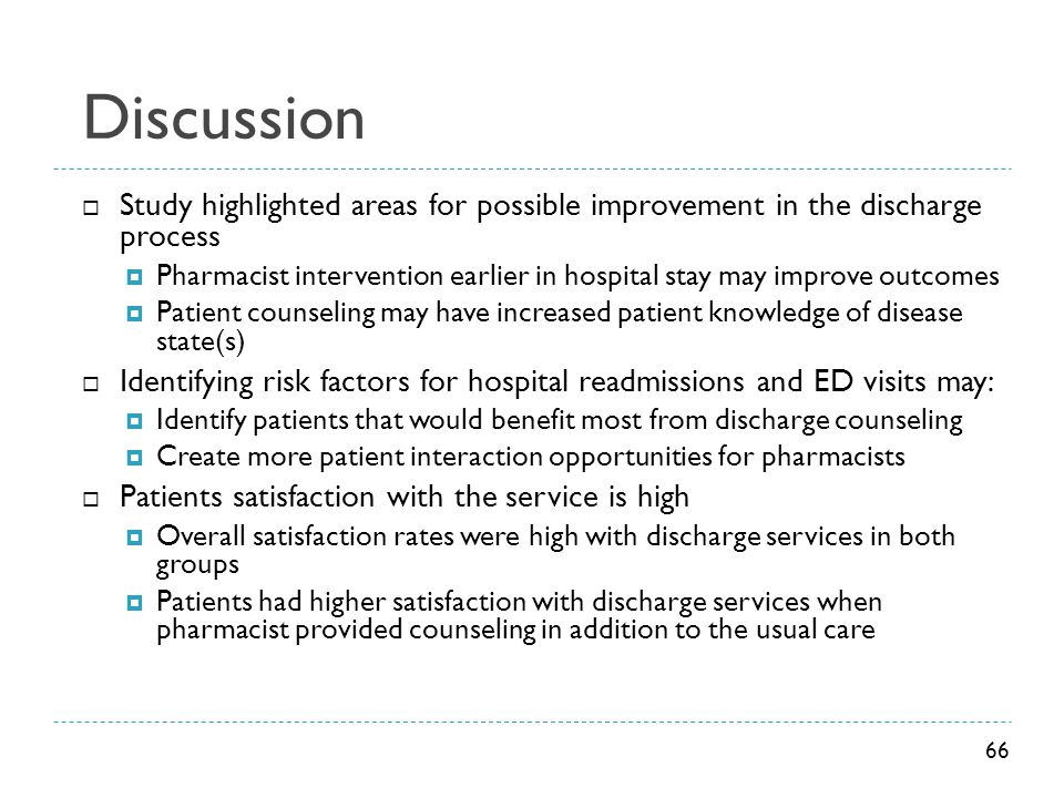 Discussion Study highlighted areas for possible improvement in the discharge process.