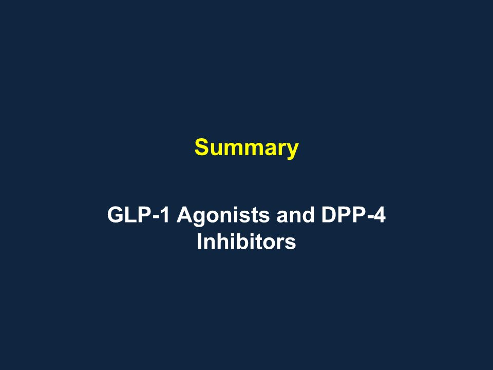 GLP-1 Agonists and DPP-4 Inhibitors