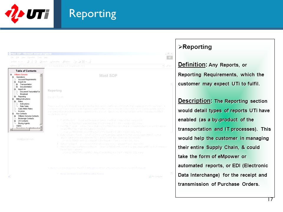 Reporting Reporting. Definition: Any Reports, or Reporting Requirements, which the customer may expect UTi to fulfil.