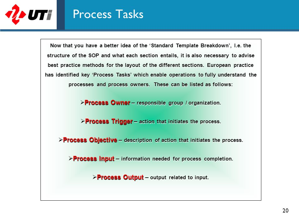 Process Tasks Process Trigger – action that initiates the process.