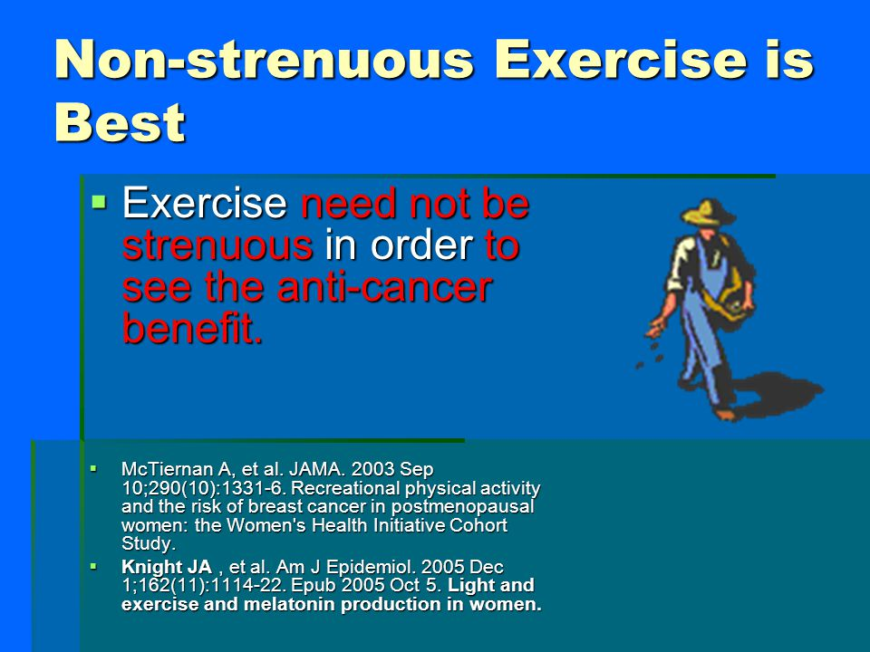 Non-strenuous Exercise is Best
