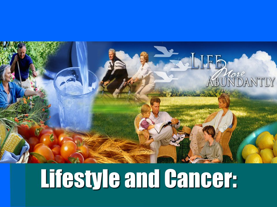 Lifestyle and Cancer: