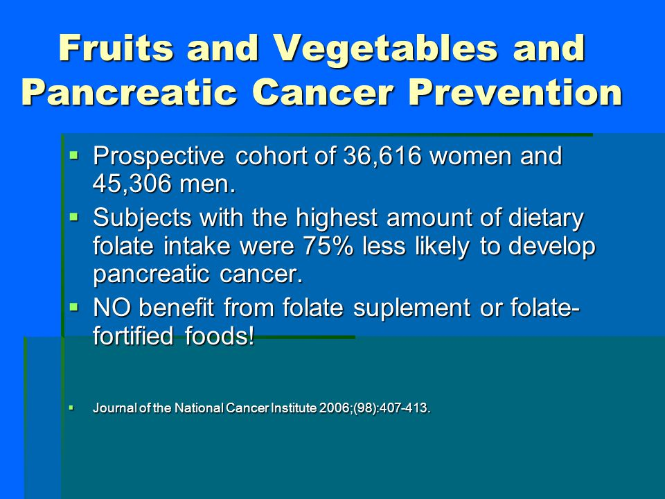Fruits and Vegetables and Pancreatic Cancer Prevention