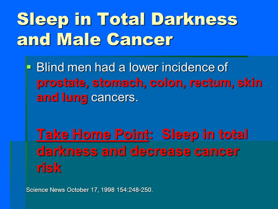 Sleep in Total Darkness and Male Cancer