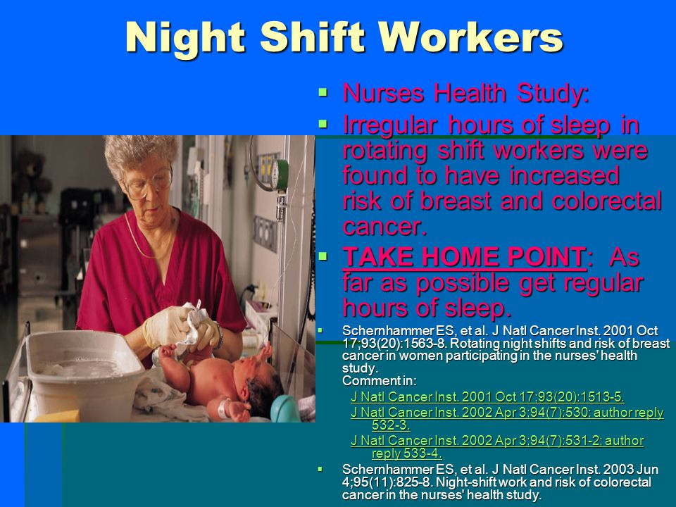 Night Shift Workers Nurses Health Study: