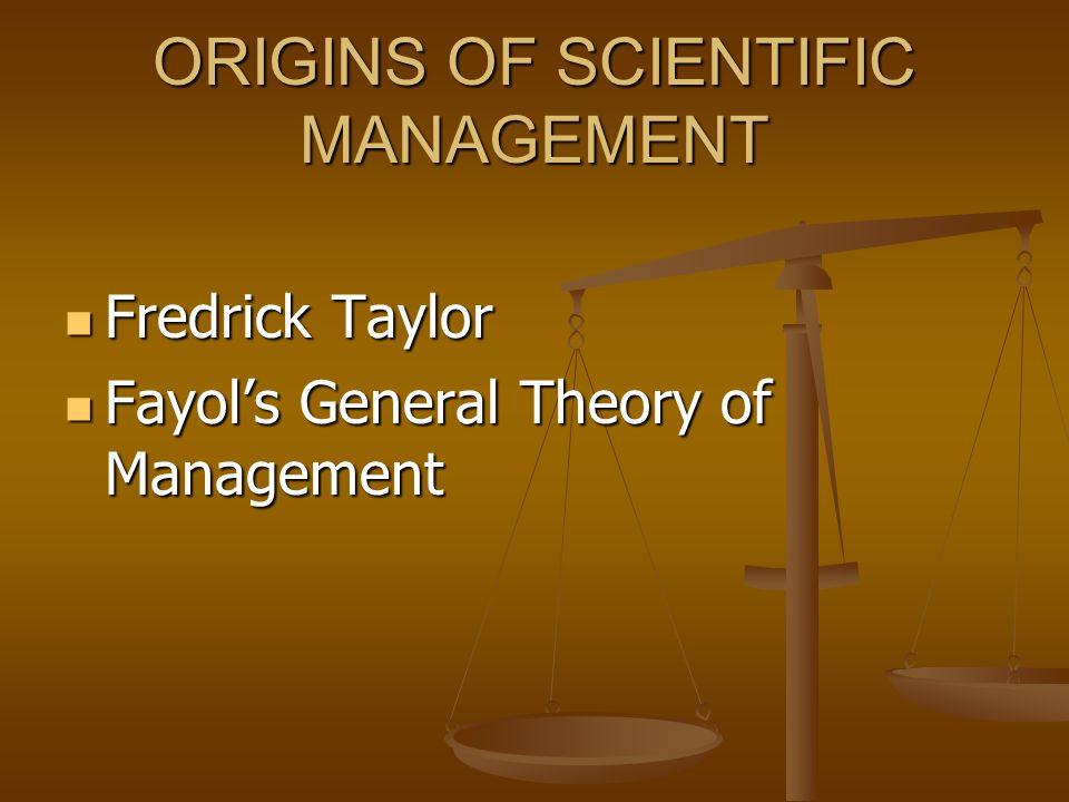 ORIGINS OF SCIENTIFIC MANAGEMENT