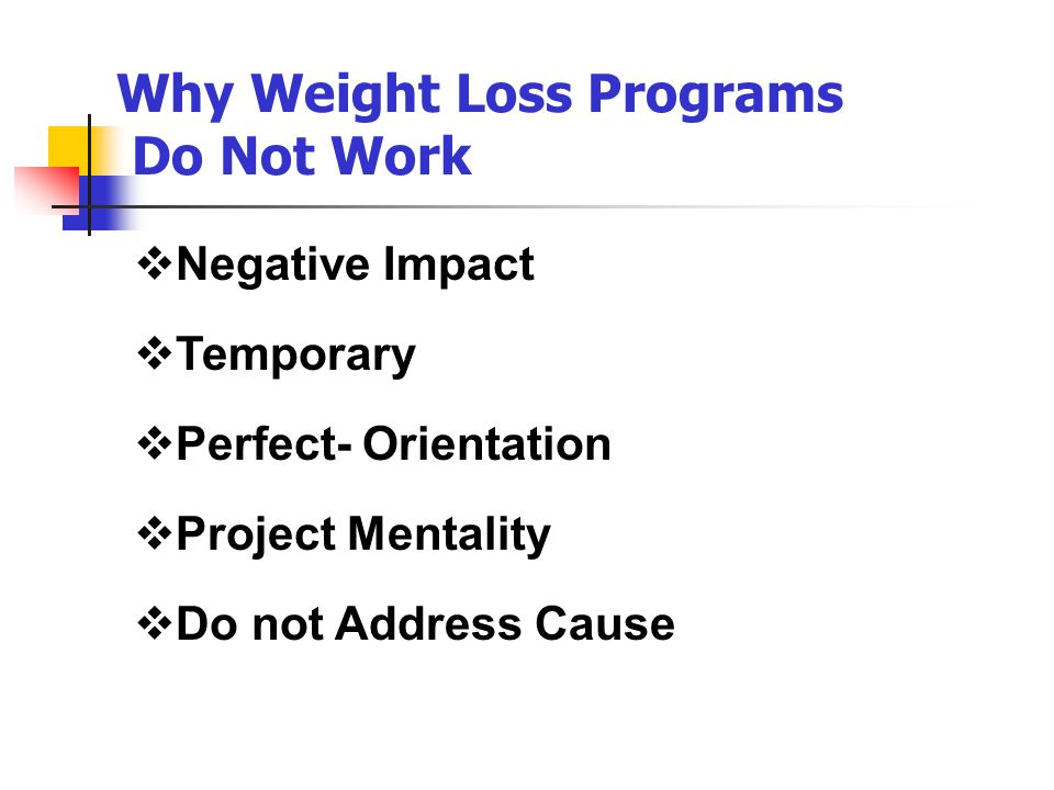 Why Weight Loss Programs Do Not Work