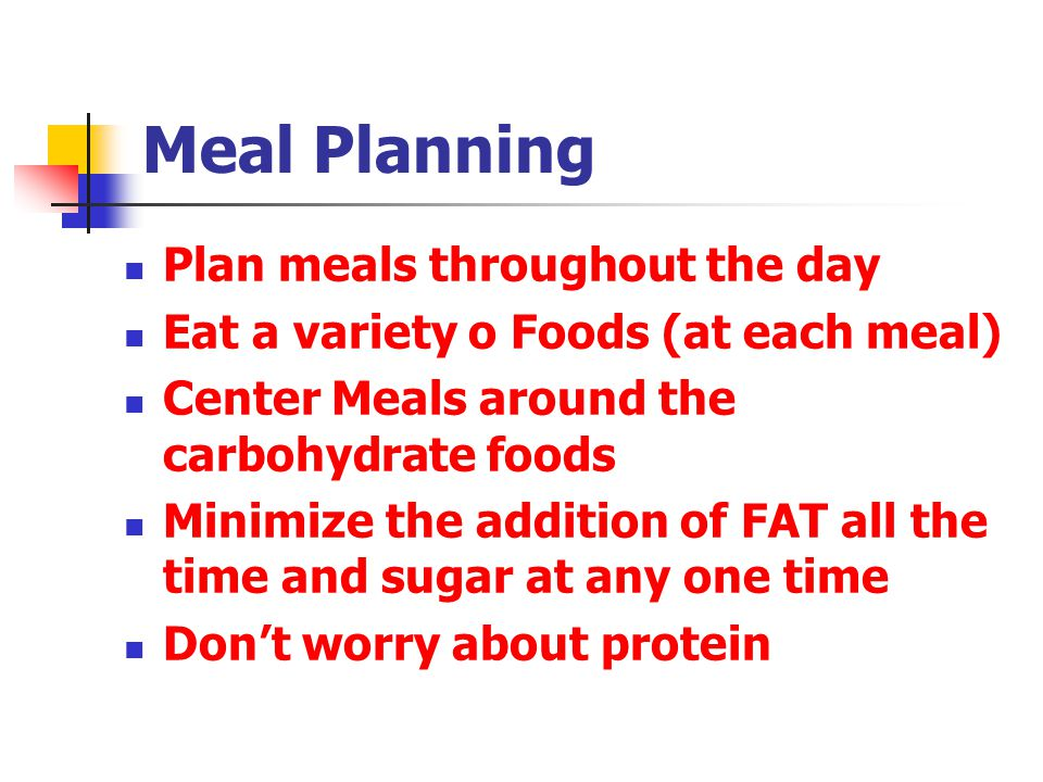 Meal Planning Plan meals throughout the day