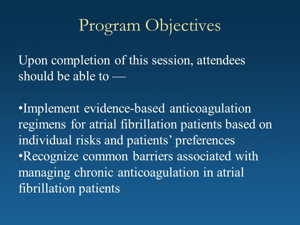 Program Objectives Upon completion of this session, attendees should be able to —