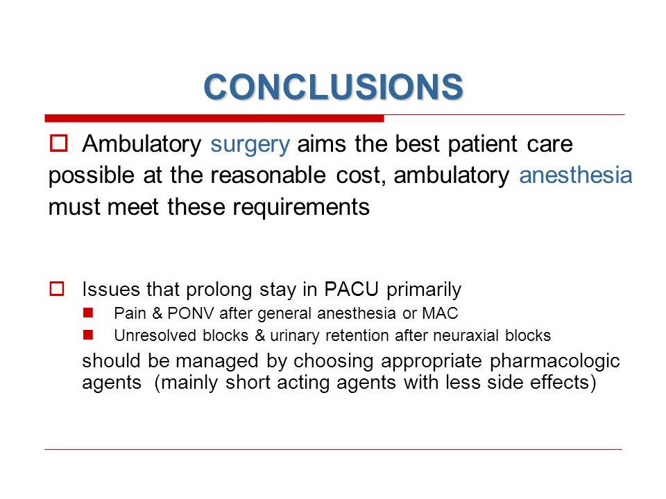 CONCLUSIONS Ambulatory surgery aims the best patient care