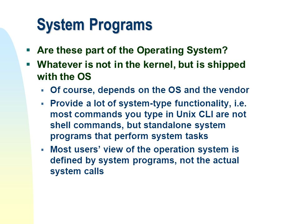 System Programs Are these part of the Operating System