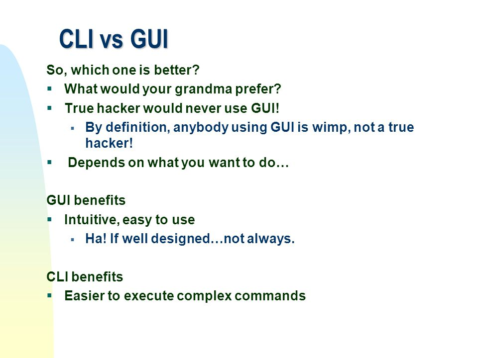 CLI vs GUI So, which one is better What would your grandma prefer