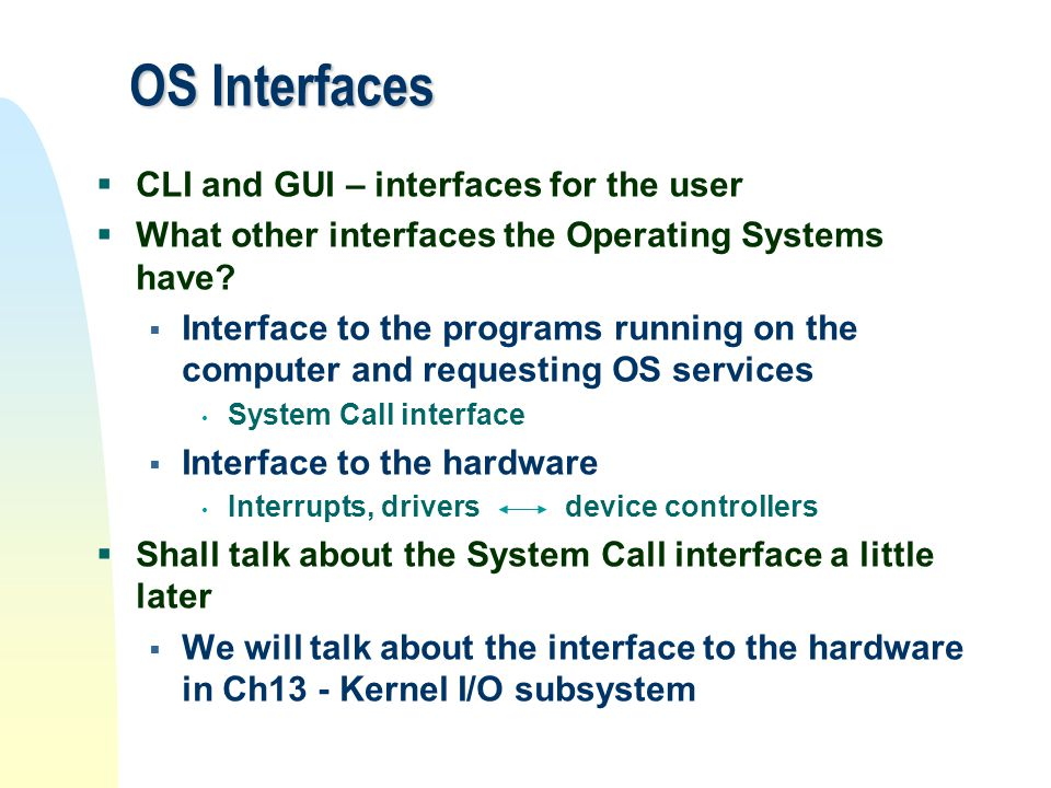 OS Interfaces CLI and GUI – interfaces for the user