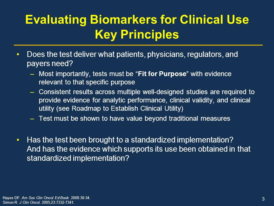 Evaluating Biomarkers for Clinical Use Key Principles