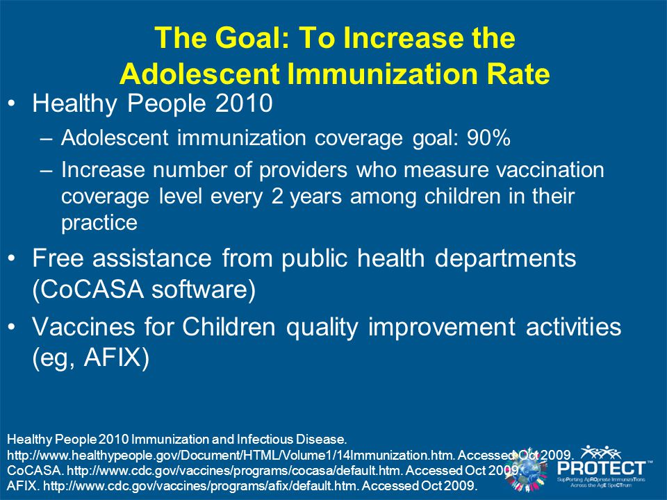 The Goal: To Increase the Adolescent Immunization Rate
