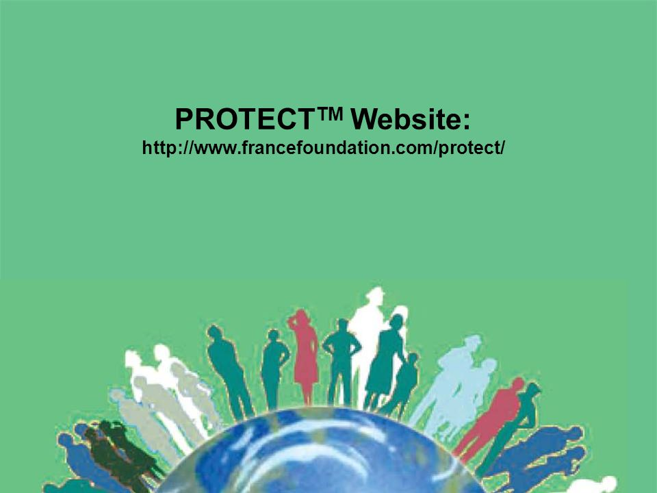 PROTECTTM Website: http://www.francefoundation.com/protect/