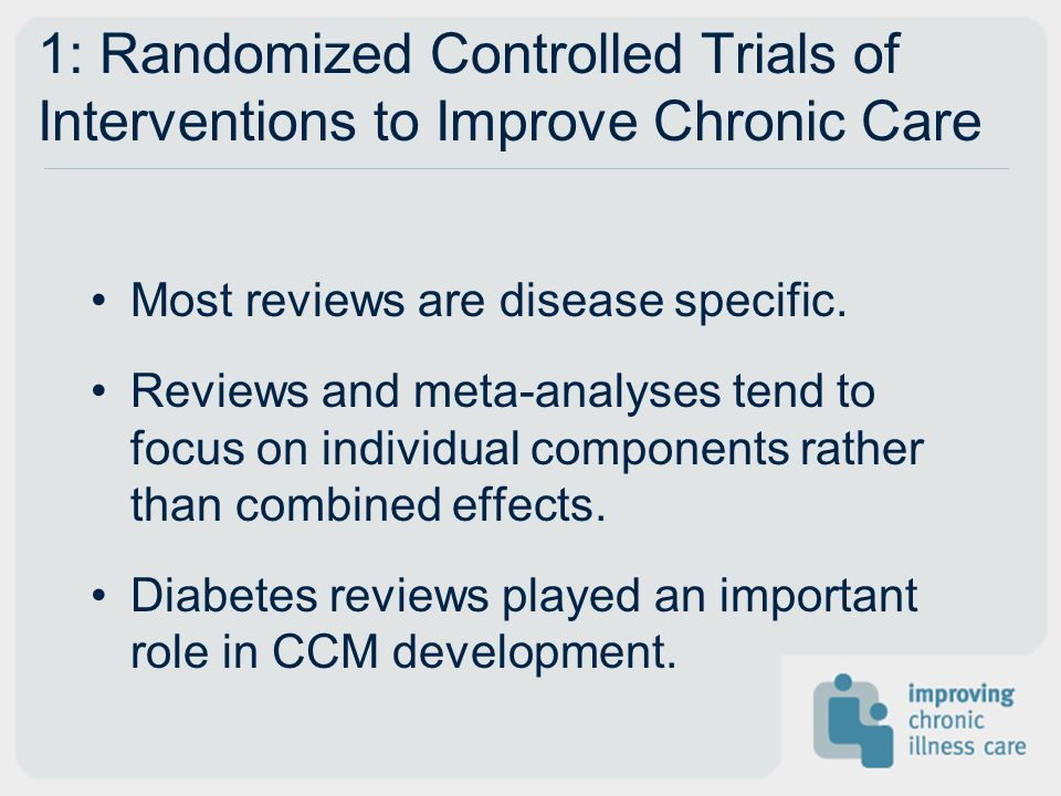 1: Randomized Controlled Trials of Interventions to Improve Chronic Care