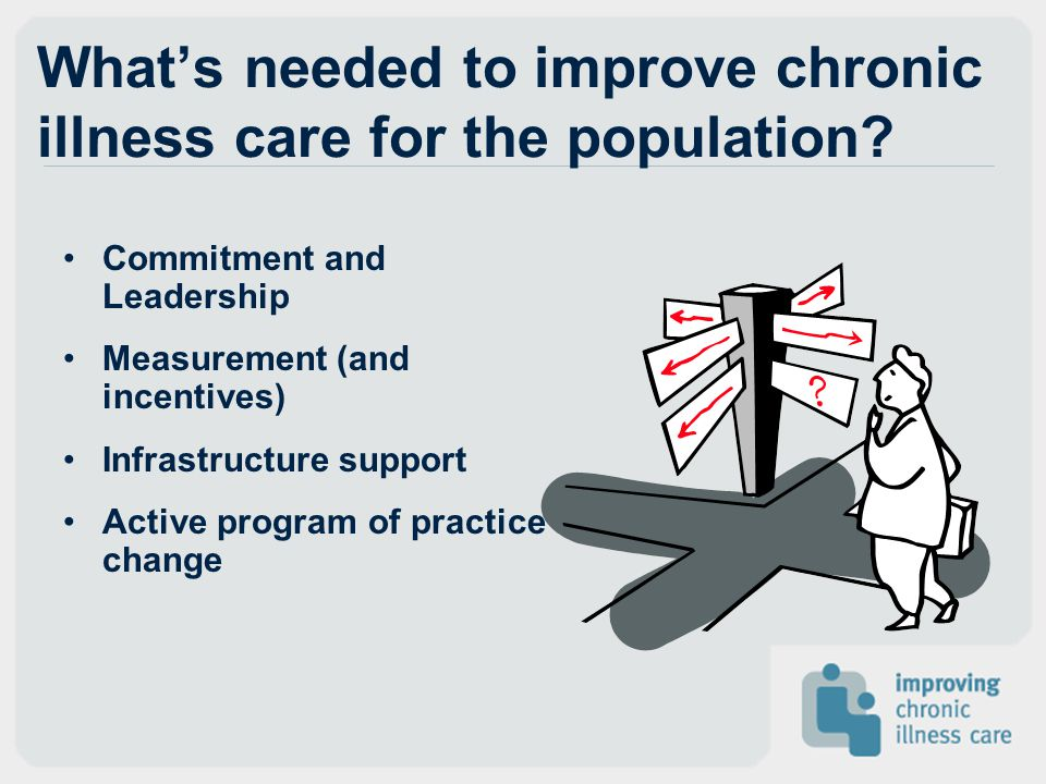 What's needed to improve chronic illness care for the population