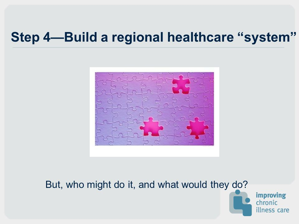 Step 4—Build a regional healthcare system