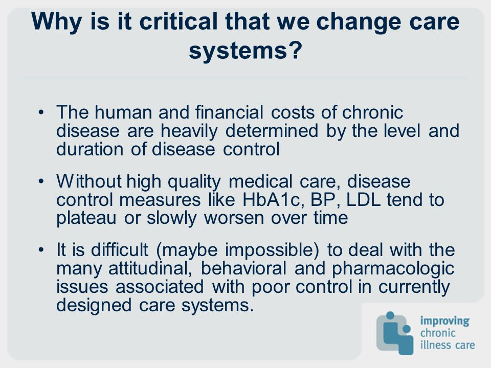 Why is it critical that we change care systems