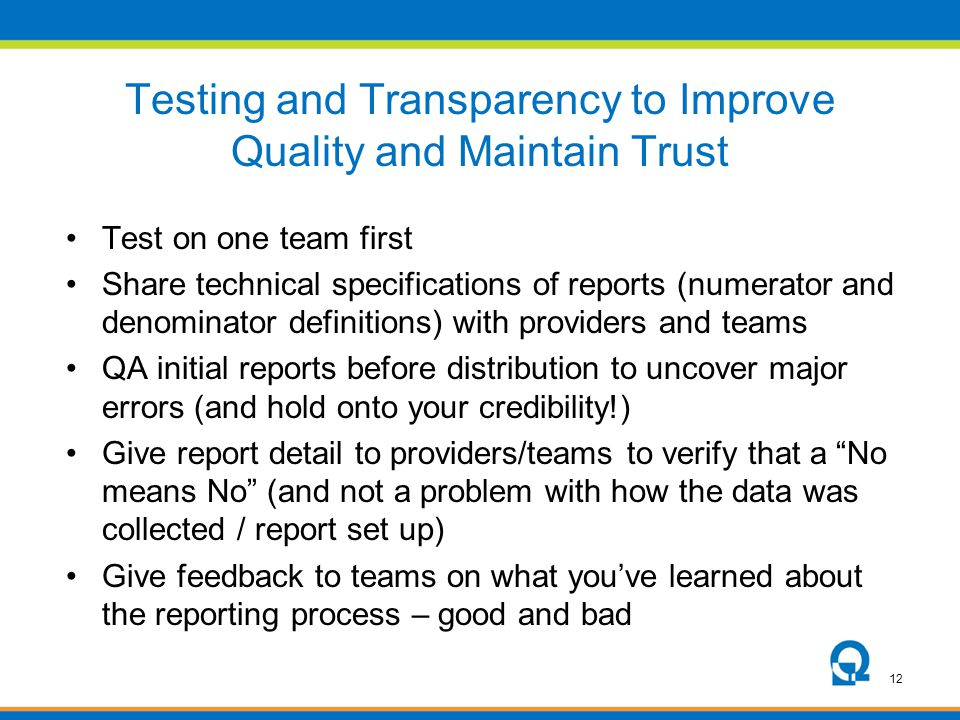 Testing and Transparency to Improve Quality and Maintain Trust