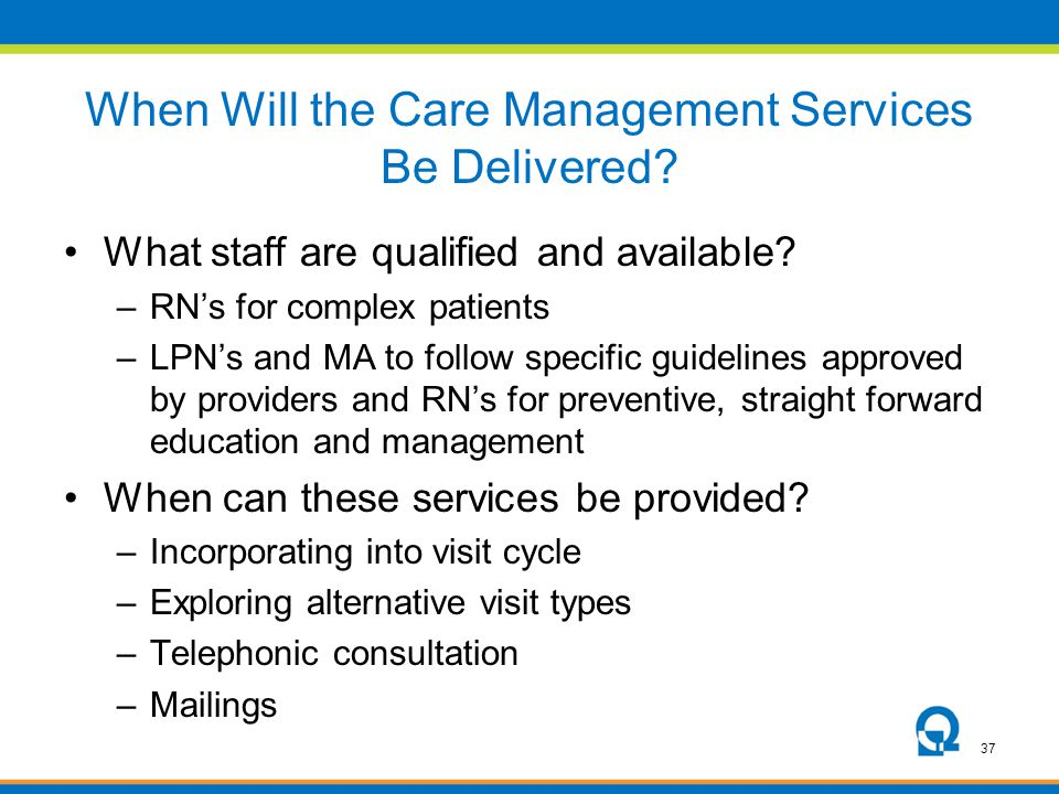 When Will the Care Management Services Be Delivered