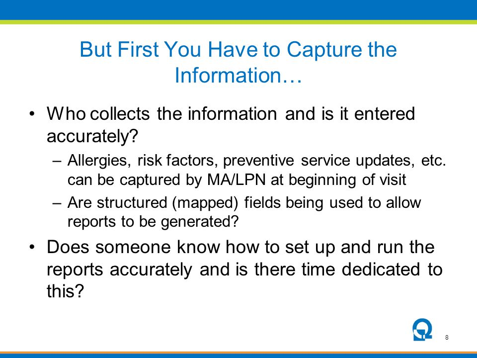 But First You Have to Capture the Information…