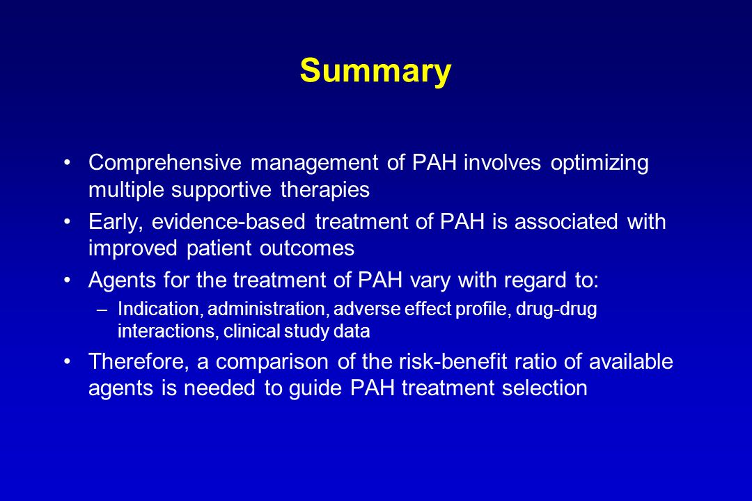 Summary Comprehensive management of PAH involves optimizing multiple supportive therapies.