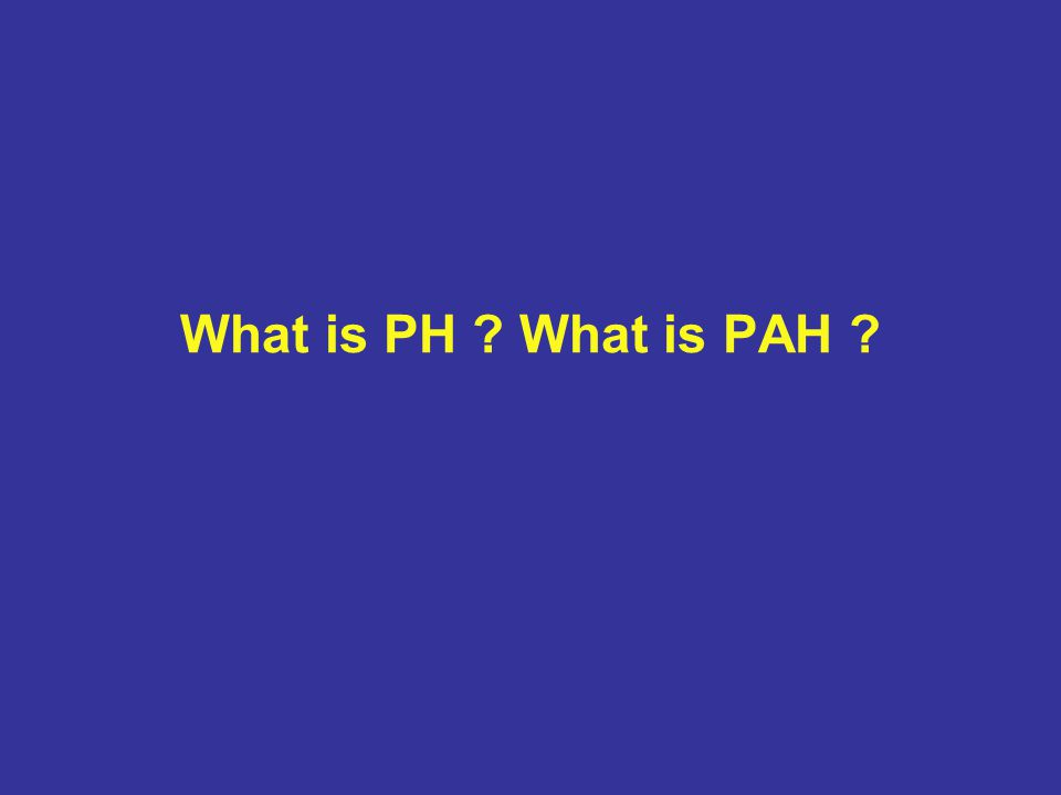 What is PH What is PAH