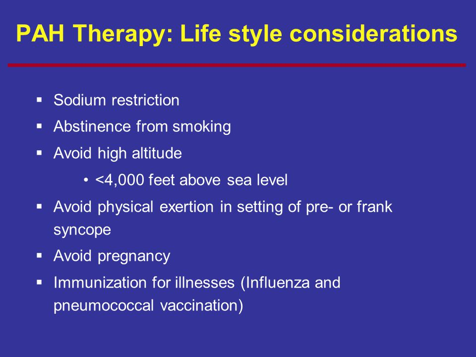 PAH Therapy: Life style considerations