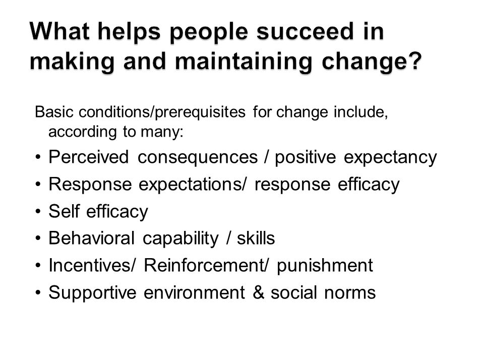 What helps people succeed in making and maintaining change