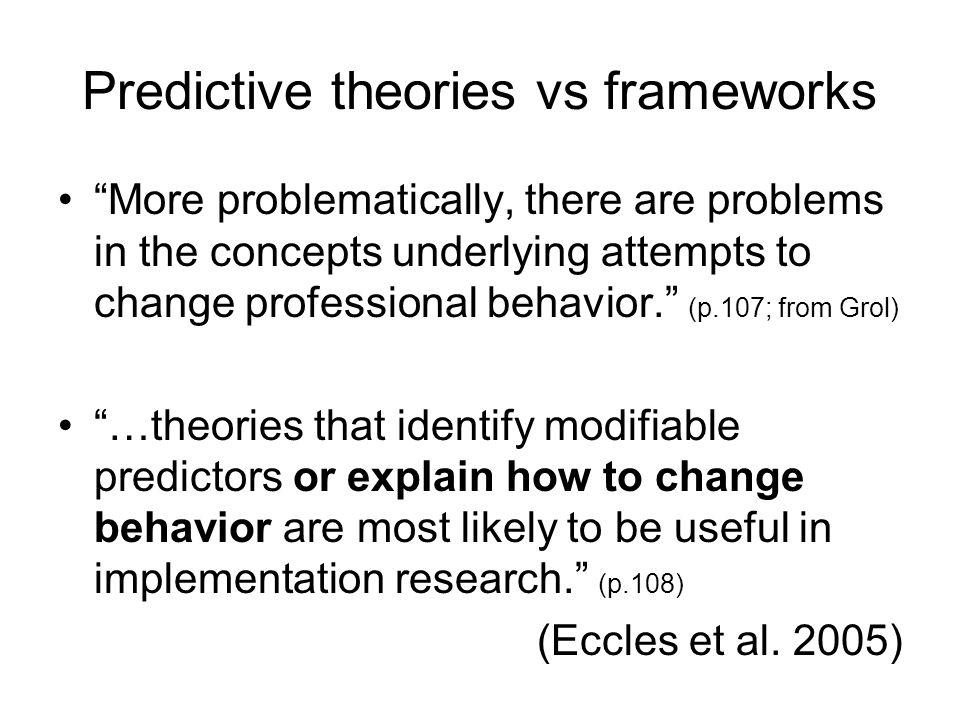 Predictive theories vs frameworks