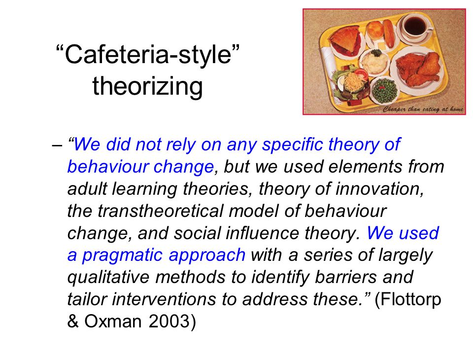 Cafeteria-style theorizing