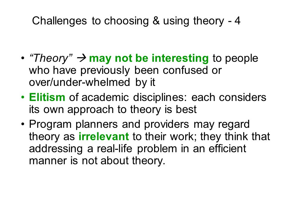 Challenges to choosing & using theory - 4