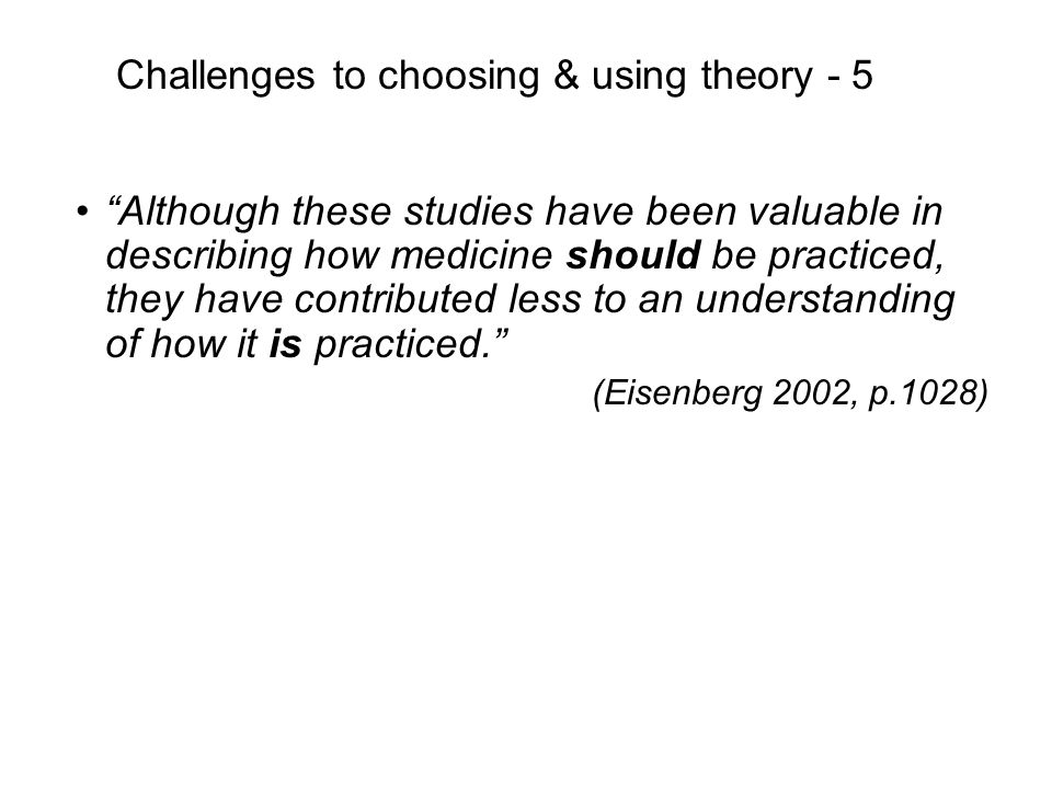 Challenges to choosing & using theory - 5