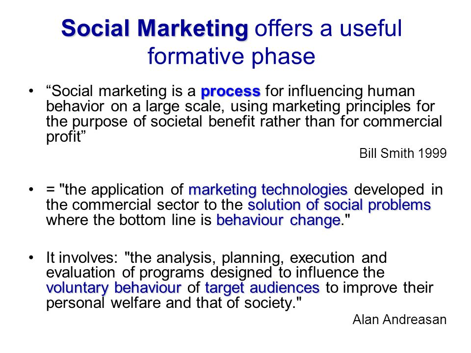 Social Marketing offers a useful formative phase